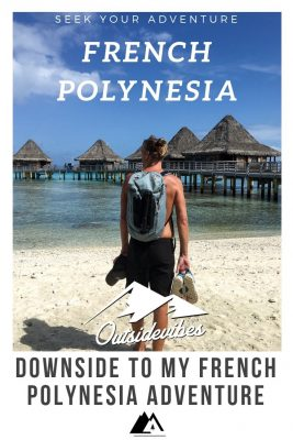 Downside to French Polynesia Adventure