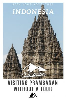 Visiting Prambanan Without a Tour Java Indonesia