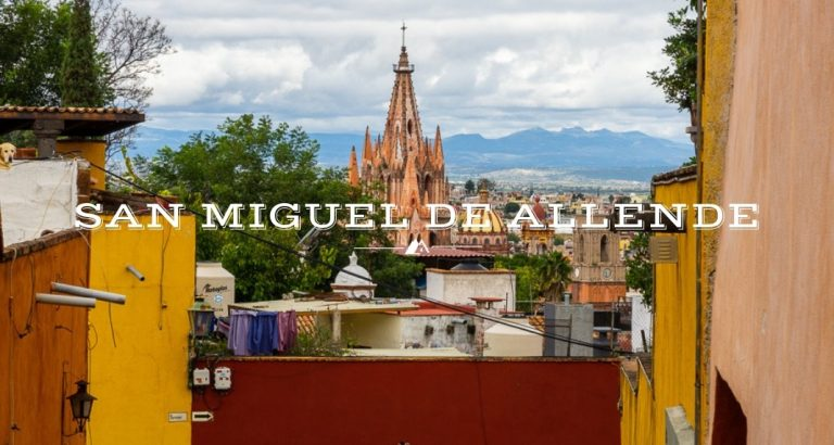 San Miguel de Allende in 19 Photos: New Adventure
